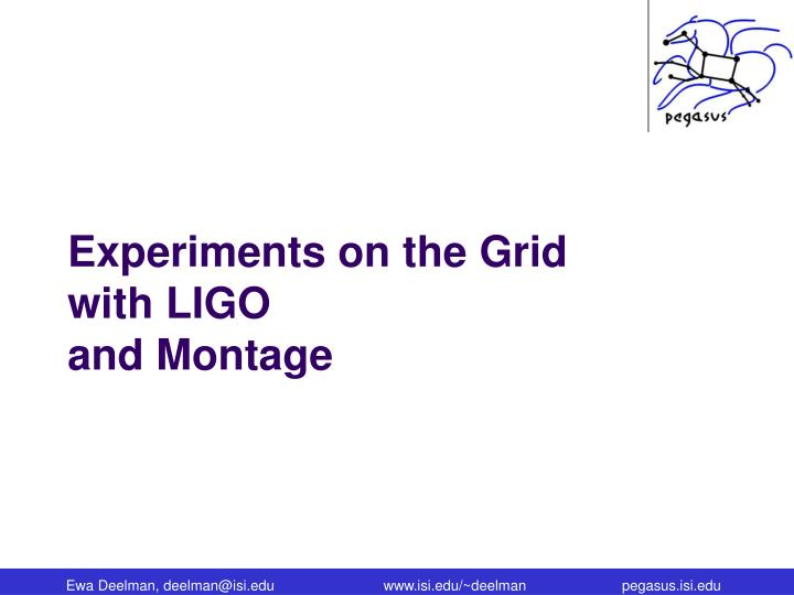 Experiments on the Grid