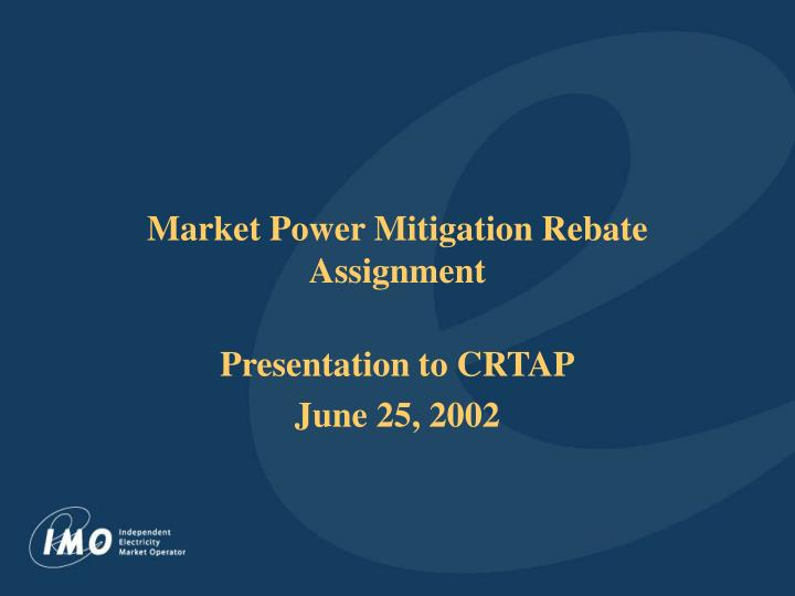 Market power mitigation rebate assignment