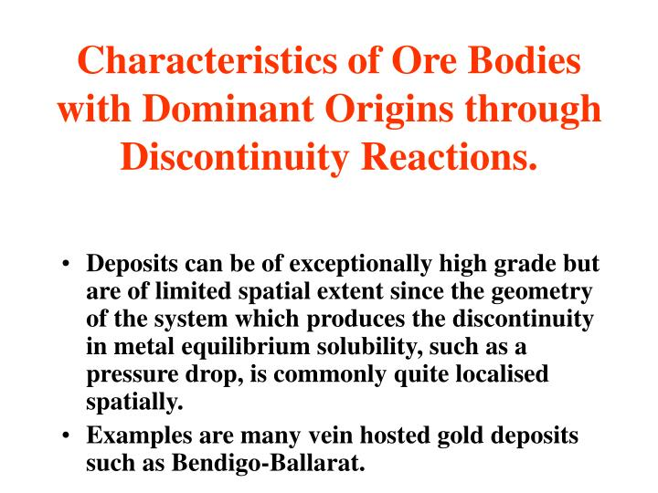 Characteristics of Ore Bodies with Dominant Origins through Discontinuity Reactions.