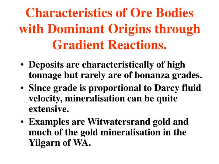 Characteristics of Ore Bodies with Dominant Origins through Gradient Reactions.