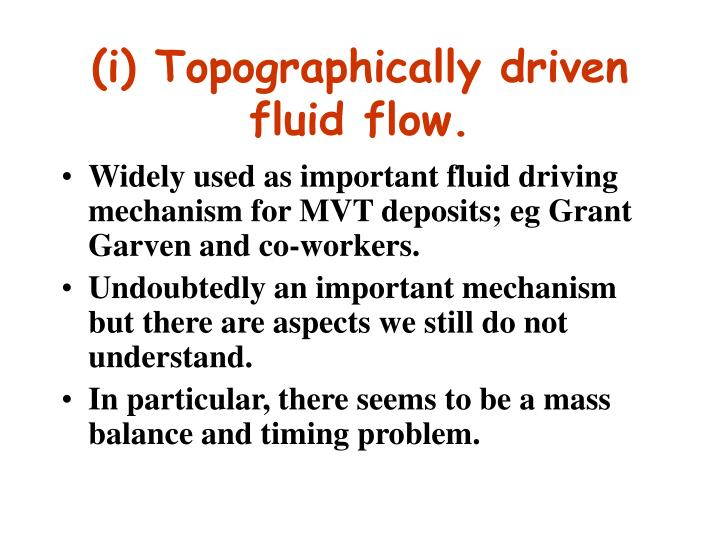 (i) Topographically driven fluid flow.