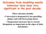 outcomes from modelling mantle behaviour have been very significant in the past decade
