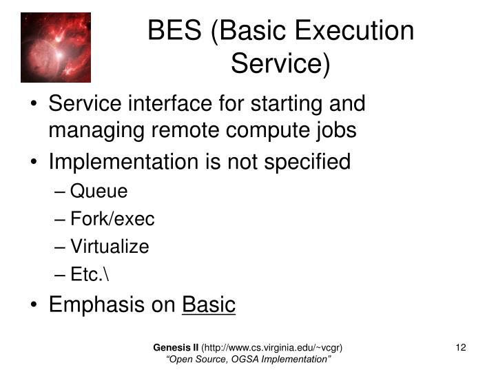 BES (Basic Execution Service)