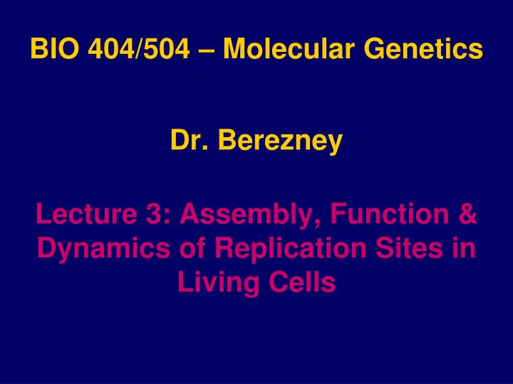 bio 404 504 molecular genetics