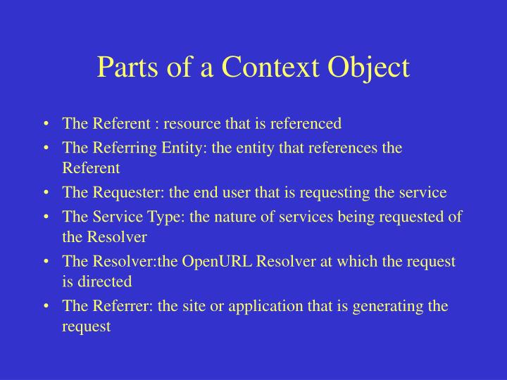 Parts of a Context Object