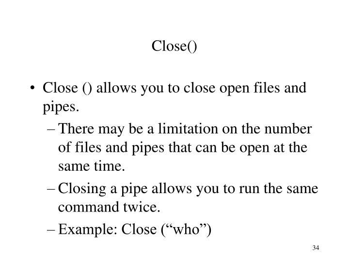 Close()