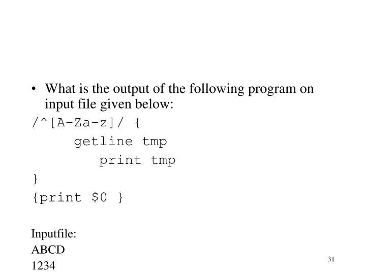 What is the output of the following program on input file given below: