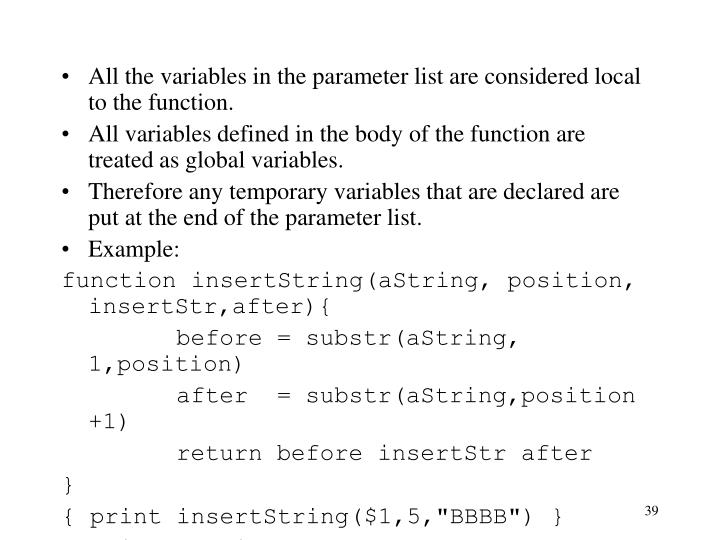 All the variables in the parameter list are considered local to the function.