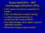 studio modiopg 1997 monitoraggio dimissioni opg