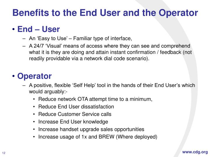 Benefits to the End User and the Operator