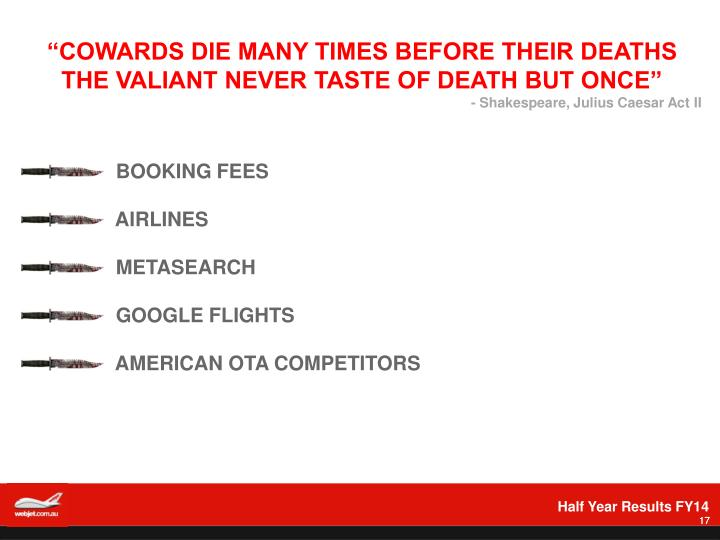 """""""COWARDS DIE MANY TIMES BEFORE THEIR DEATHS"""