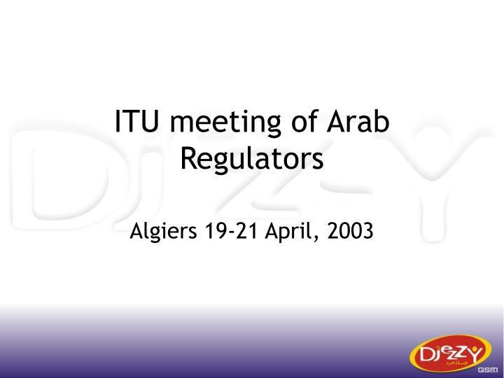 ITU meeting of Arab