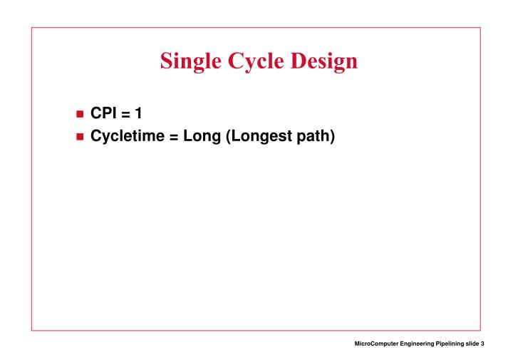 Single cycle design