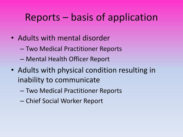 Reports – basis of application