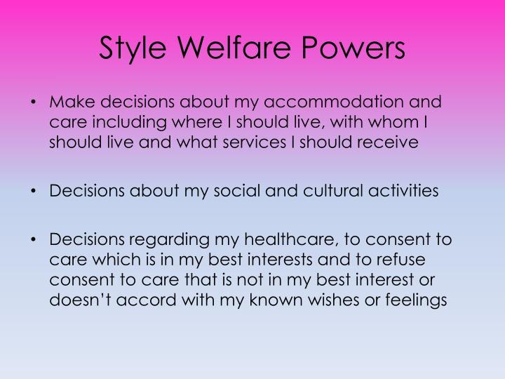 Style Welfare Powers