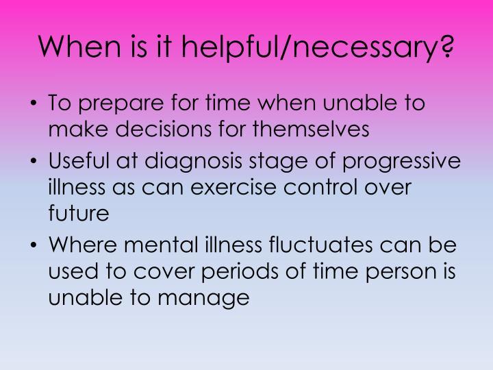 When is it helpful/necessary?