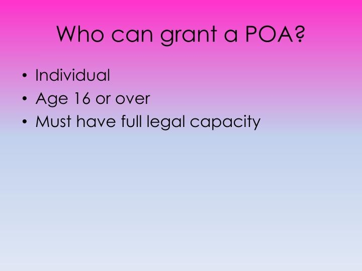 Who can grant a POA?