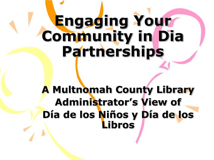 Engaging your community in dia partnerships