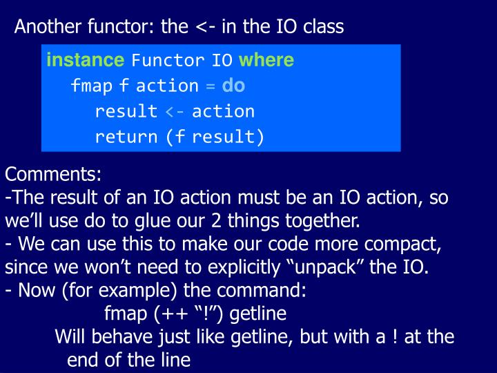 Another functor: the <- in the IO class