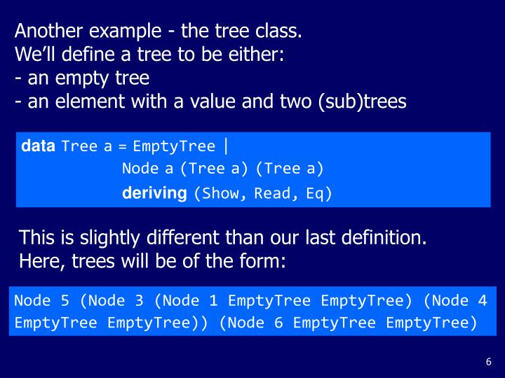 Another example - the tree class.