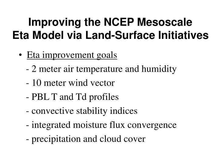 Improving the NCEP Mesoscale