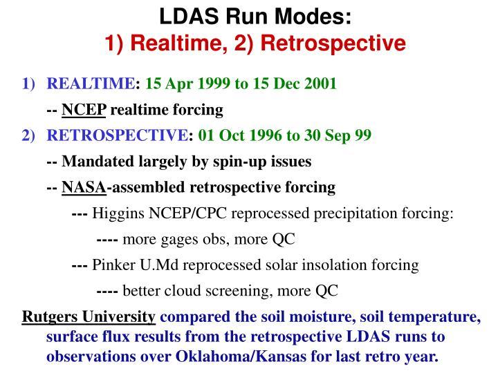 LDAS Run Modes: