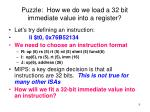 puzzle how we do we load a 32 bit immediate value into a register