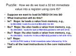 puzzle how we do we load a 32 bit immediate value into a register using core is