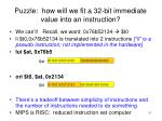 puzzle how will we fit a 32 bit immediate value into an instruction