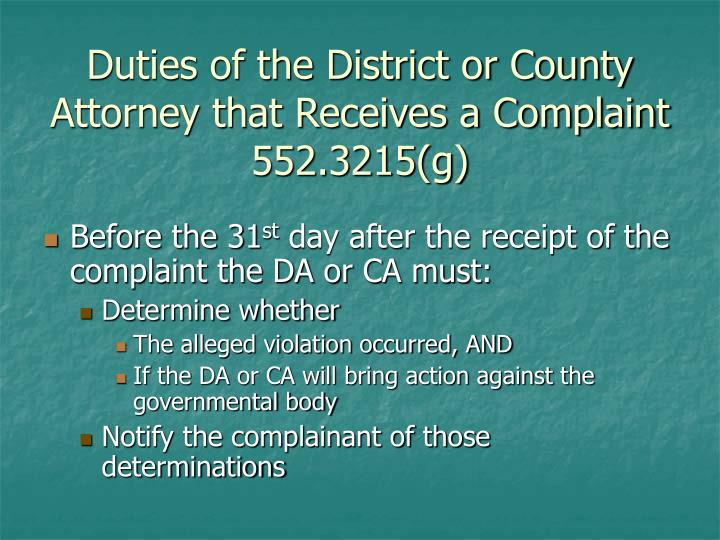 Duties of the District or County Attorney that Receives a Complaint  552.3215(g)