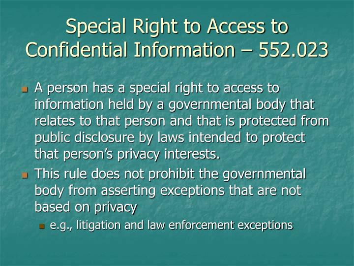Special Right to Access to Confidential Information – 552.023