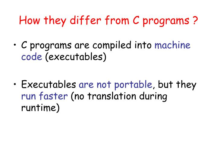 How they differ from C programs ?
