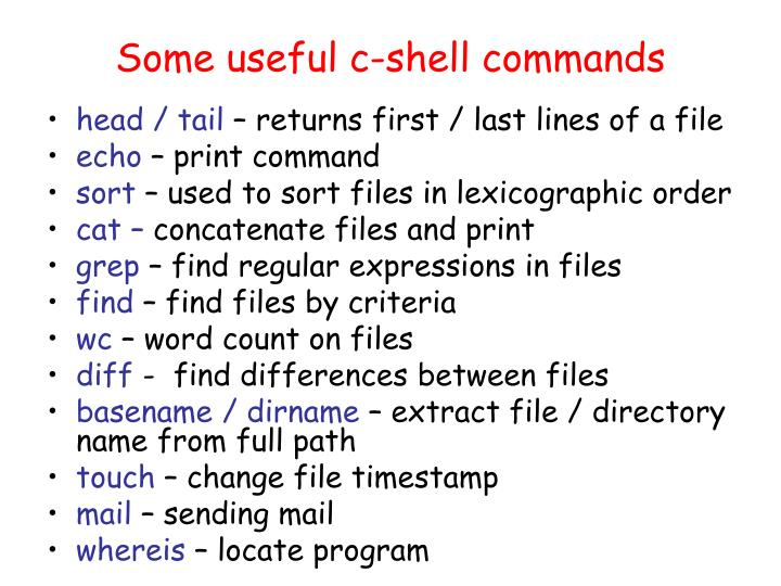Some useful c-shell commands