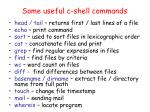some useful c shell commands