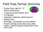field trips parties activities