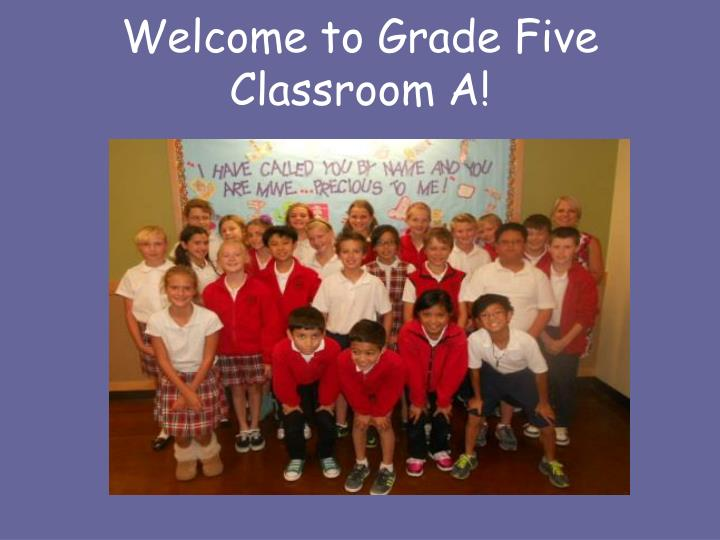 Welcome to grade five classroom a