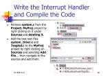 write the interrupt handler and compile the code2