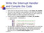 write the interrupt handler and compile the code5