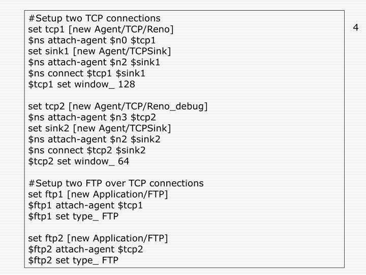#Setup two TCP connections