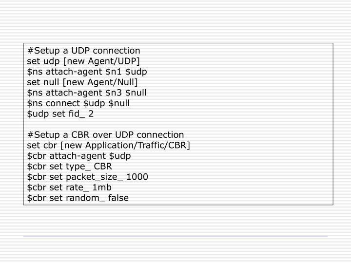 #Setup a UDP connection