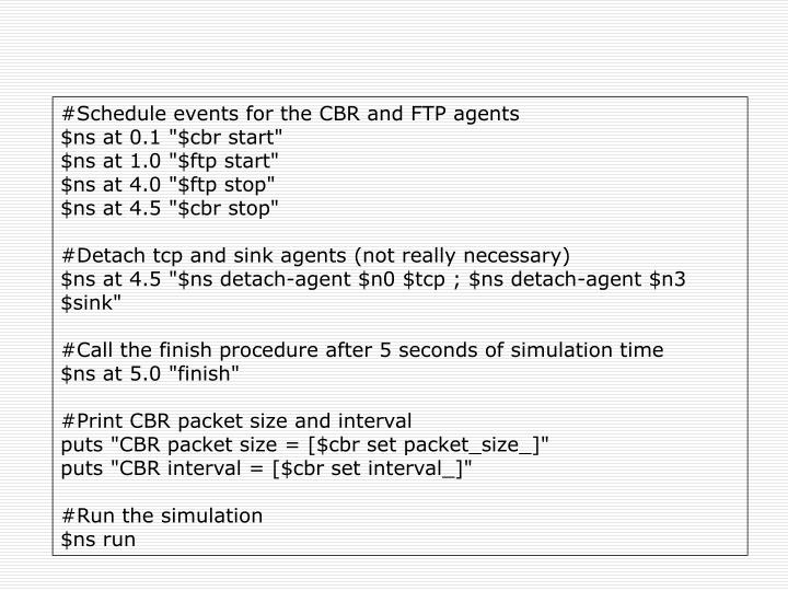 #Schedule events for the CBR and FTP agents