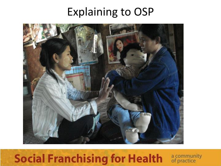 Explaining to OSP