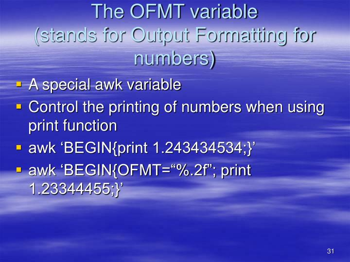 The OFMT variable