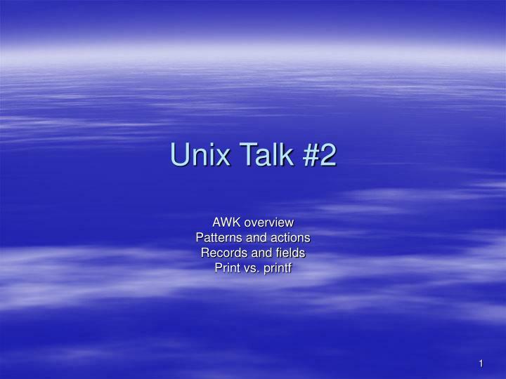 Unix Talk #2