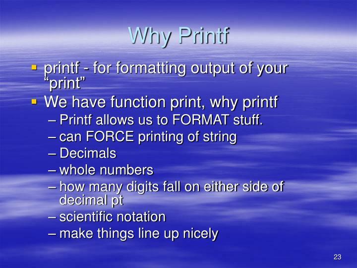Why Printf