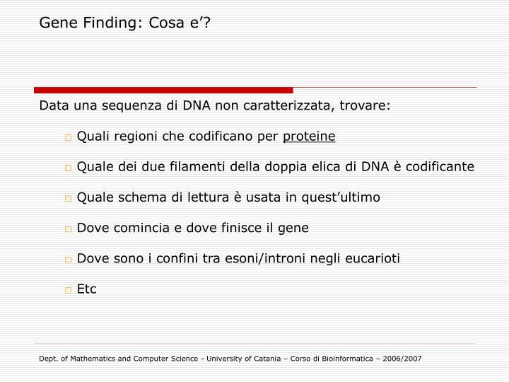 Gene Finding: Cosa e'?