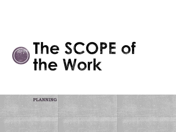 The SCOPE of the Work