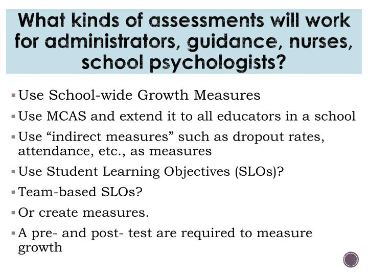 What kinds of assessments will work for administrators, guidance, nurses, school psychologists?