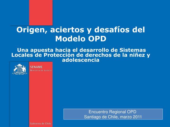 origen aciertos y desaf os del modelo opd