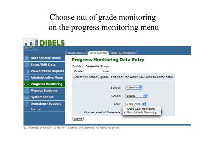 Choose out of grade monitoring